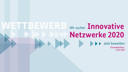 Banner Innovatives Netzwerk 2020, Innovatives Netzwerk 2020. Jetzt bewerben bis 13.03.2020.