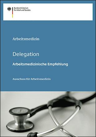 Titelblatt: Delegation – Arbeitsmedizinische Empfehlung